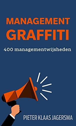 Management Graffiti: 400 Managementwijsheden (Dutch Edition)