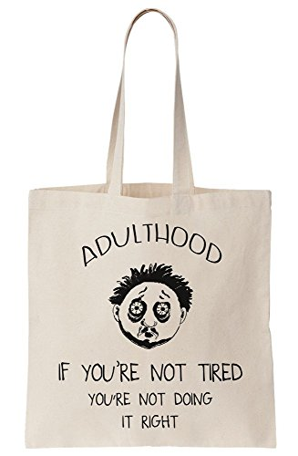 Adulthood - If You Are Not Tired You Are Not Doing It Right Canvas Tote Bag