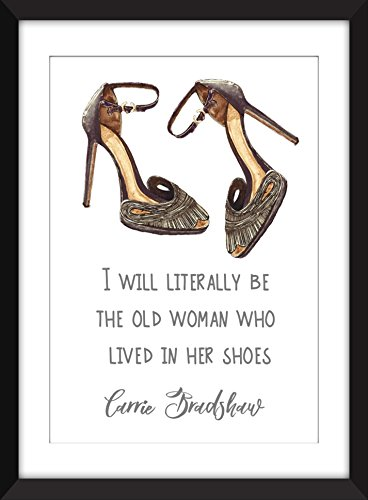 carrie-bradshaw-sex-and-the-city-old-woman-who-lives-in-her-shoes-quote-a3-a4-a5-5-x-7-8-x-10-11-x-1