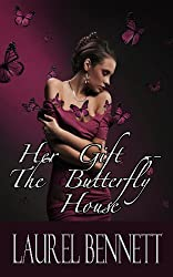 Her Gift -- The Butterfly House (The Duke's Debauchery Book 3)