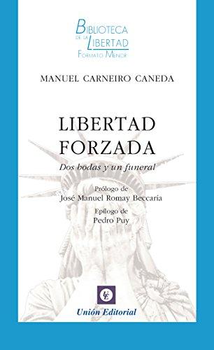 Libertad forzada: Dos bodas y un funeral (Biblioteca de la Libertad Formato Menor nº 31)