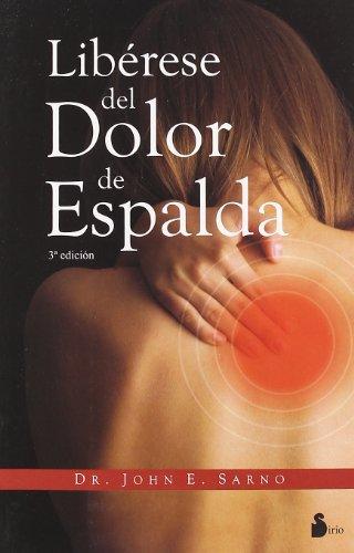 Libérese del dolor de espalda (2010) por DR. JOHN E. SARNO