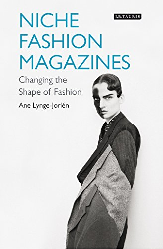Niche Fashion Magazines: Changing the Shape of Fashion (Dress Cultures)