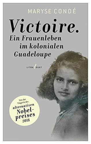Victoire. Ein Frauenleben im kolonialen Guadeloupe
