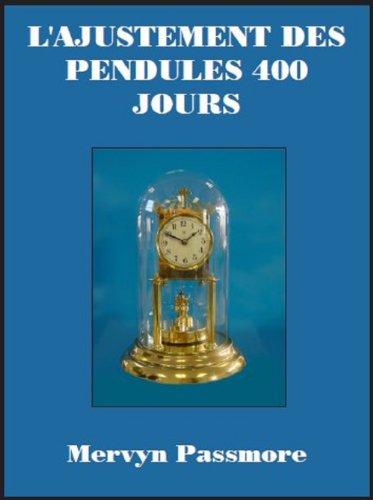 L'Ajustement Des Pendules 400 Jours par Mervyn W. Passmore