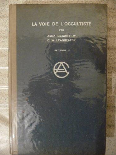 A. Besant et C. W. Leadbeater. La Voie de l'occultiste. Section II. Commentaires sur 'la Voix du silence' traduit de l'anglais