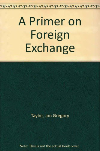 A Primer on Foreign Exchange