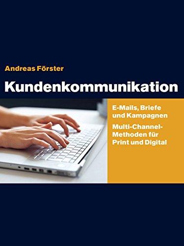 Kundenkommunikation: E-Mails, Briefe und Kampagnen Multichannel-Methoden für Print und Digital