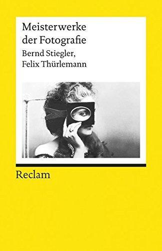 Meisterwerke der Fotografie (Reclams Universal-Bibliothek)