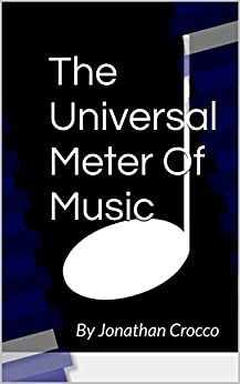 The Universal Meter Of Music: By Jonathan Crocco (English Edition) par [Crocco, Jonathan]