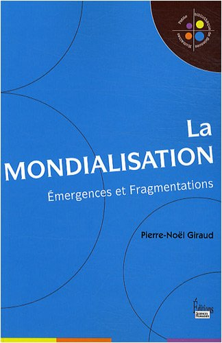 La mondialisation : Emergences et fragmentations
