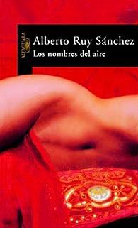 Los nombres del aire par Alberto Ruy Sánchez