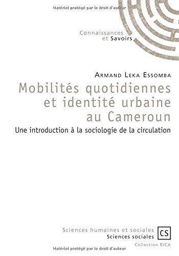 Mobilités quotidiennes et identité urbaine au Cameroun par Armand Leka Essomba