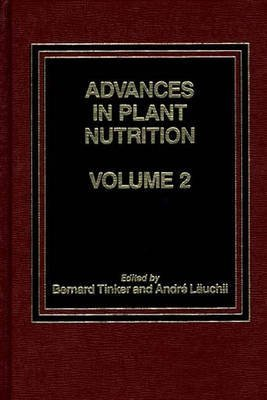 [Advances in Plant Nutrition: Volume 2] (By: André Läuchli) [published: February, 1986]