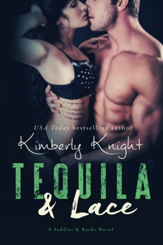 Tequila & Lace (Saddles & Racks) (Volume 2) by Kimberly Knight (2015-09-28)