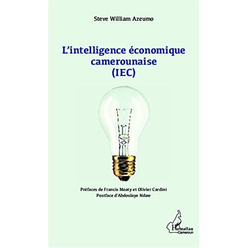 L'intelligence économique camerounaise (IEC) (Harmattan Cameroun)