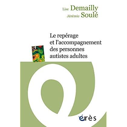 Le repérage et l'accompagnement des personnes autistes adultes (Essai - Travail social et handicap)