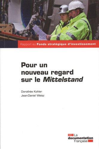 Pour un nouveau regard sur le Mittelstand : Rapport au Fonds stratégique d'investissement