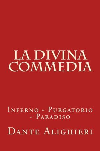 La Divina Commedia: Inferno - Purgatorio - Paradiso