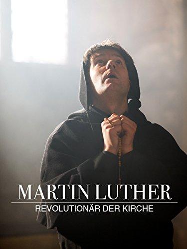 Martin Luther - Revolutionär der Kirche