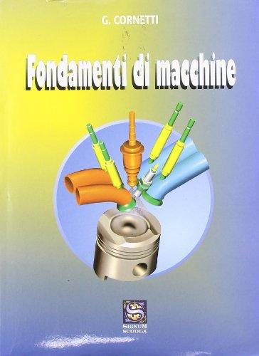 Fondamenti di macchine. Per gli Ist. tecnici industriali