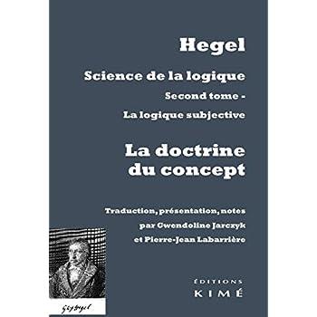 La Doctrine du Concept: Science de la Logique T. 2