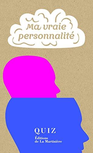 Ma vraie personnalité : En 40 tests, découvrez votre personnalité par Salvatore V Didato