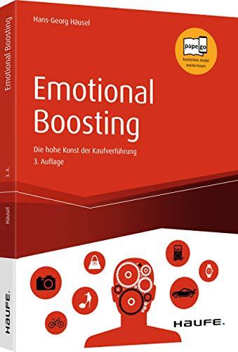 Emotional Boosting: Die hohe Kunst der Kaufverführung (Haufe Fachbuch) -