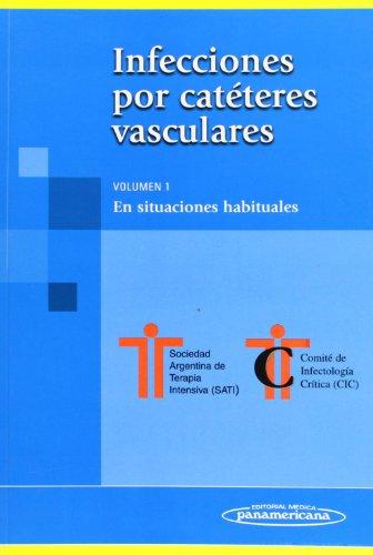 Infecciones por catéteres vasculares: Volumen 1. En situaciones habituales