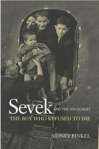 Sevek and the Holocaust : The Boy Who Refused to Die (English Edition)