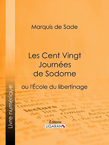 Les Cent Vingt Journées de Sodome par Marquis de Sade