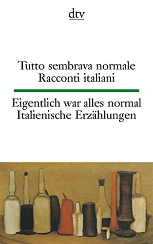Italienische Stein (Tutto sembrava normale Eigentlich war alles normal: Racconti italiani Italienische Erzählungen (dtv zweisprachig))