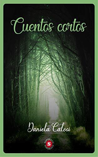 Cuentos Cortos por Daniela Calosi