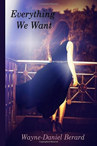 Everything We Want: A Novella