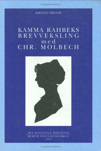 Kamma Rahbeks brevveksling med Chr. Molbech (Danish humanist texts and studies) por Kirsten Dreyer