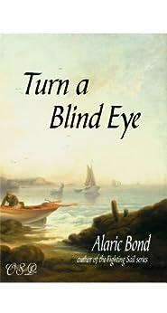 Turn a Blind Eye by [Bond, Alaric]