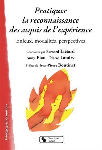 Pratiquer la reconnaissance des acquis de l'exprience : Enjeux, modalits, perspectives