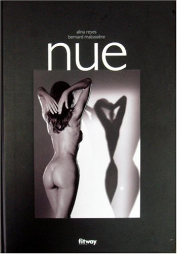 Nue (Ancien prix Editeur : 29,90 Euros) par Alina Reyes