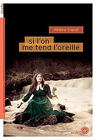 Si l'on me tend l'oreille par Hélène Vignal
