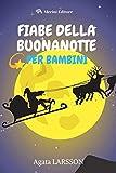 FIABE DELLA BUONANOTTE PER BAMBINI: Le più belle favole, fiabe di Natale, Fiabe classiche per bambini piccoli da 0 a 8 anni (Volume 2)