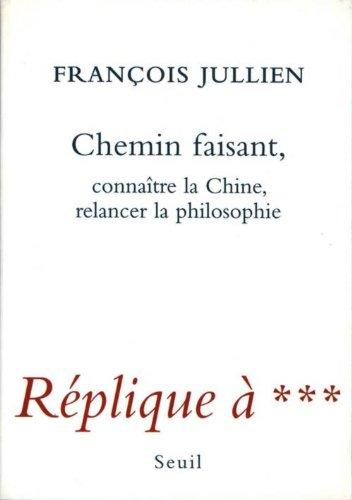 Chemin faisant : connaître la Chine, relancer la philosophie, Réplique à***