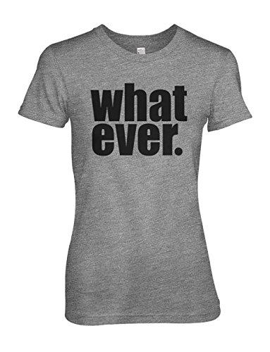 Whatever Cool Komisch Sarcastic Text Zitat Text Damen T-Shirt Grau