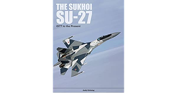 Buy The Sukhoi Su-27: Russia's Air Superiority and Multi-role