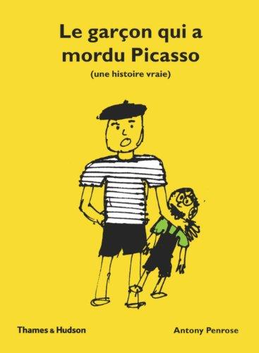 Le Garçon qui a mordu Picasso par Antony Penrose