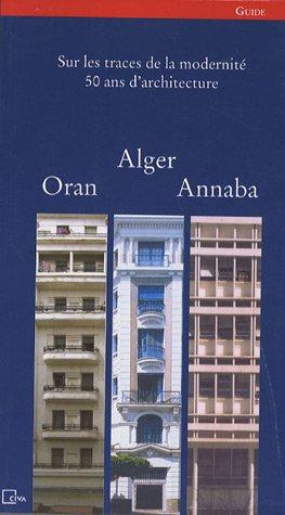 Alger, Oran et Annaba:: sur les traces de la modernité (F/ ARAB) par Nasreddine Kassab