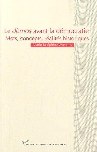 Le démos avant la démocratie. Mot, concepts, réalites historiques par Marie-Joseph Werlings