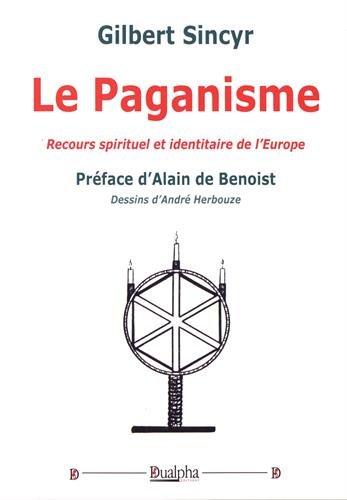 Le paganisme : Recours spirituel et identitaire de l'Europe