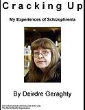 Cracking Up : My Experiences of Schizophrenia