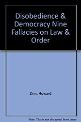 Disobedience & Democracy Nine Fallacies on Law & Order
