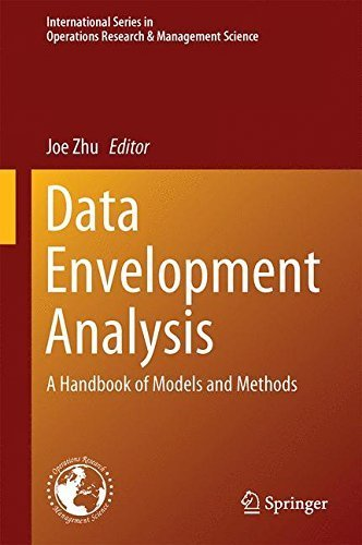 Data Envelopment Analysis: A Handbook of Models and Methods (International Series in Operations Research & Management Science) (2015-03-19)